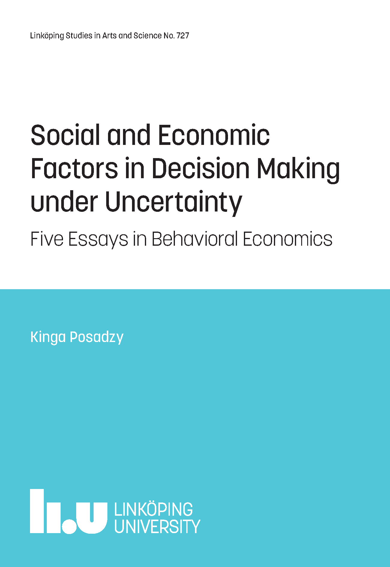 social and economic factors in decision making under uncertainty  social and economic factors in decision making under uncertainty five essays in behavioral economics