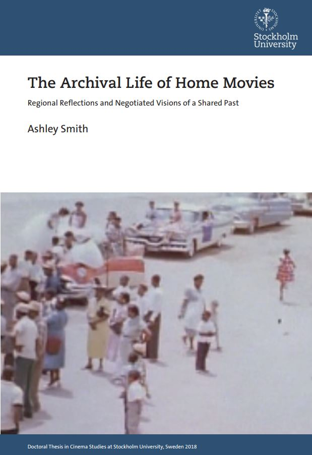 The Archival Life of Home Movies : Regional Reflections and