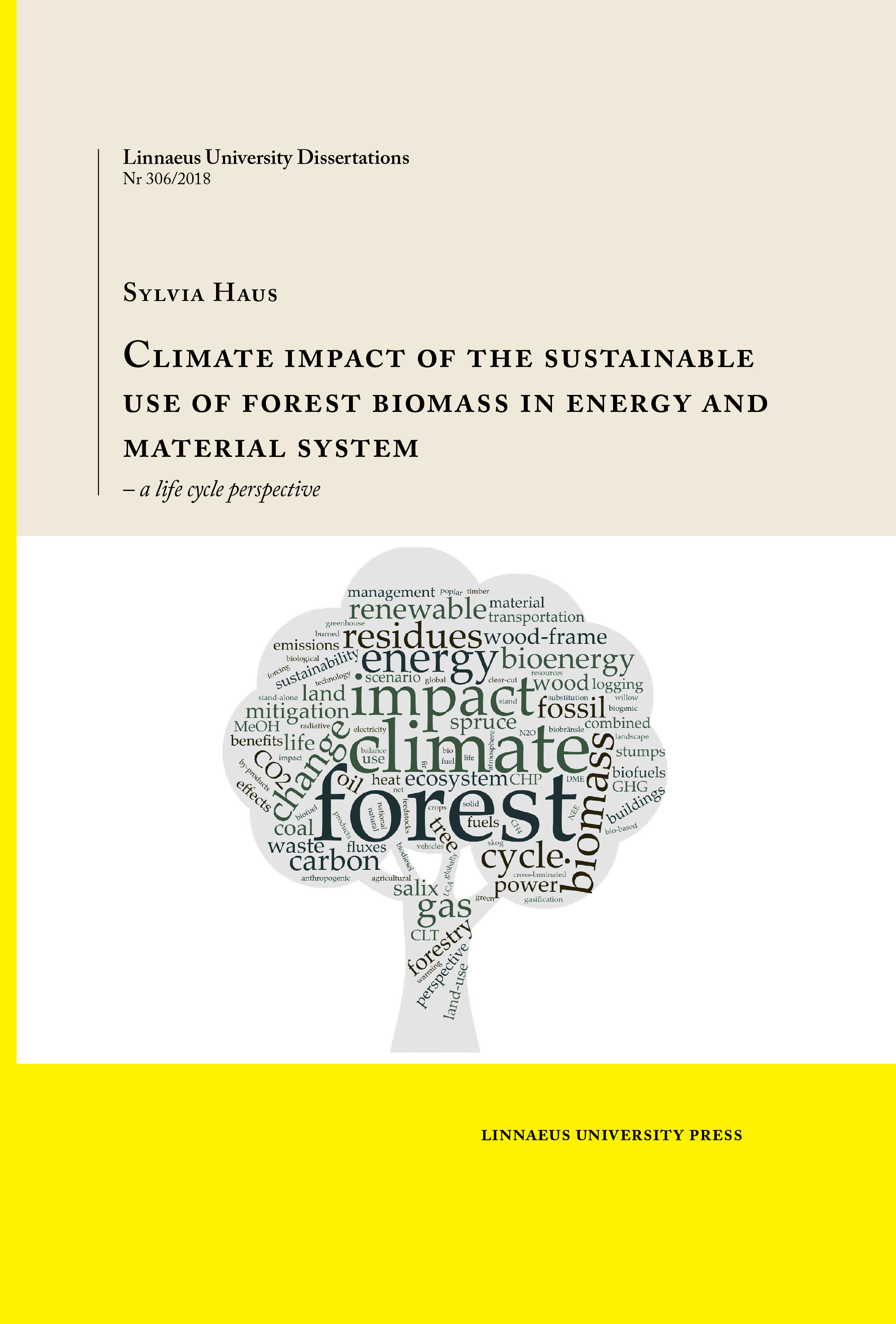 over the long term an active and sustainable management of forests including their use as a source for wood products and bioenergy allows the greatest